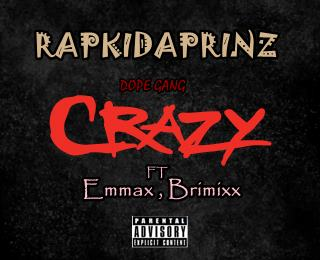 CRAZY By Rapkidaprinz